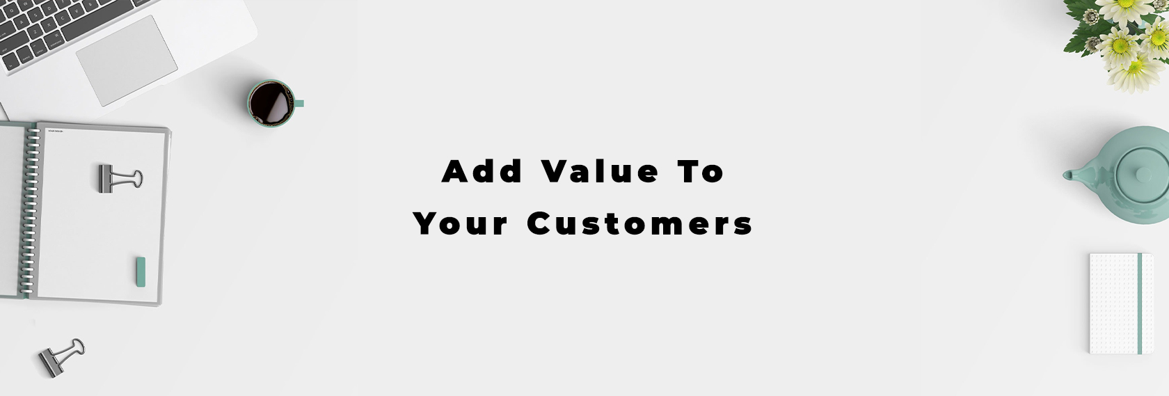 Born Intelligence Add value to your customers