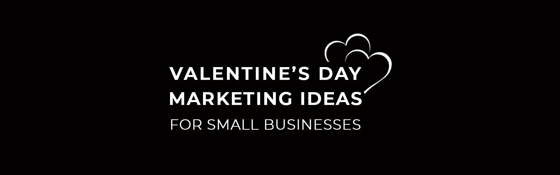 Born Intelligence Valentine's Day marketing Ideas